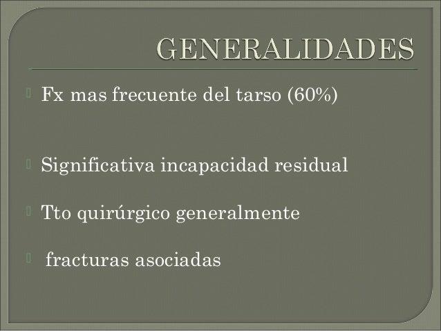  NO AFECTAN DE MANERA DIRECTA A LA CARILLLA ART POSTERIOR  25-30%  CAIDAS LEVES , TORSIONES