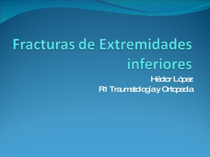 Héctor López R1 Traumatología y Ortopedia