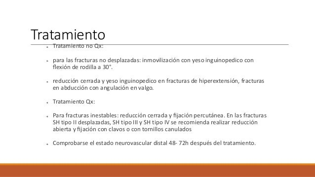Fracturas diafisiarias de tibia y peroné 70% son fracturas de tibia aisladas en menores de 11 años por fuerzas torsionale...
