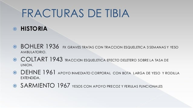 FRACTURAS DE TIBIA  HISTORIA  GRUPO AO 1957 PROPORCIONA FIRMES BASES CIENTIFICAS A LA REDUCCION QUIRURGICA  RUEDI 1976
