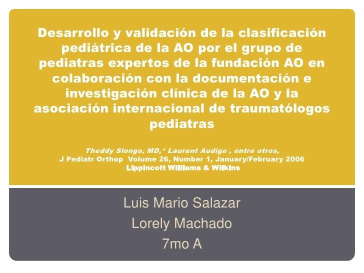 Desarrollo y validación de la clasificación pediátrica de la AO por el grupo de pediatras expertos de la fundación AO en c...