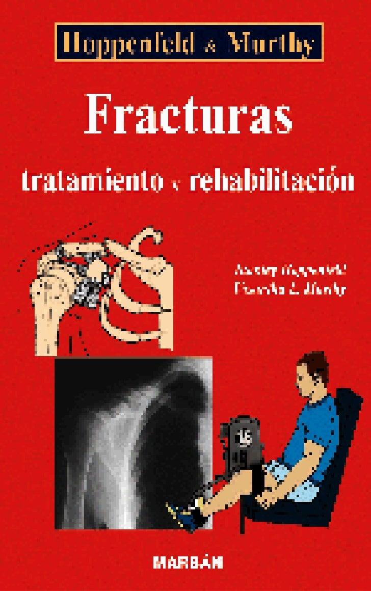 Fracturas, tratamiento y rehabilitacion   hoppendfeld-murphy-01