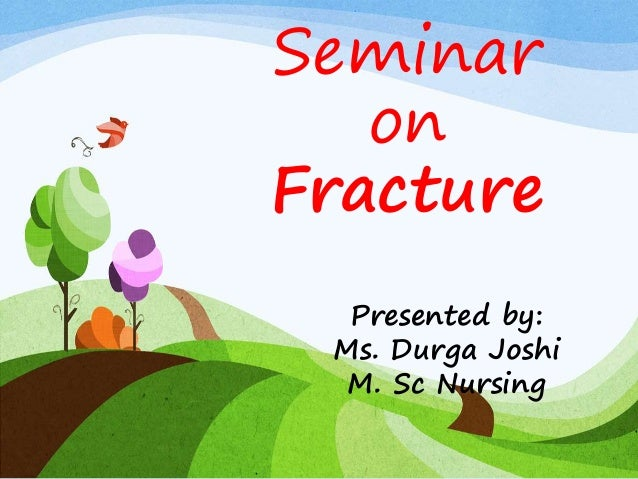 Fracture and its nursing management