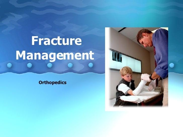 Fracture Management  Orthopedics