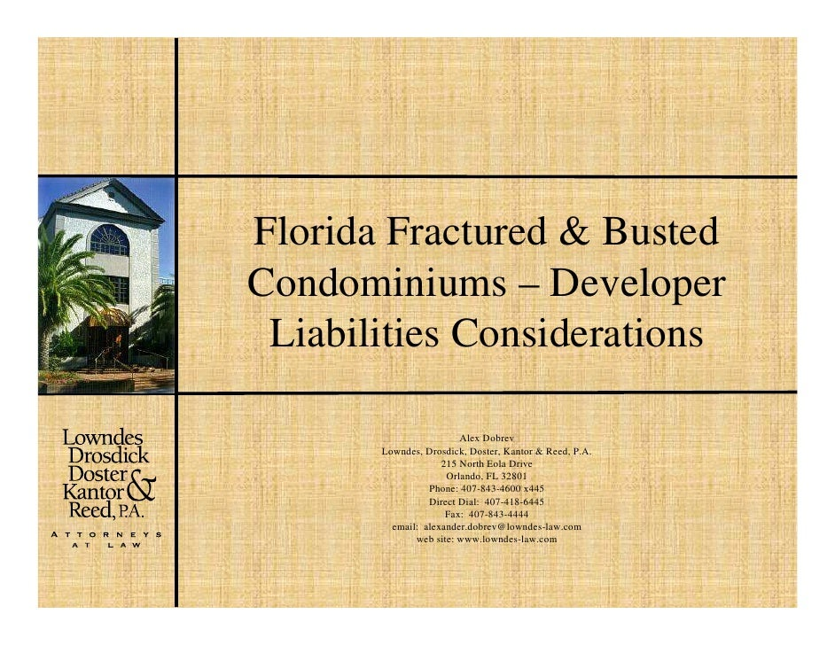 Florida Fractured & Busted Condominiums – Developer  Liabilities Considerations                          Alex Dobrev      ...