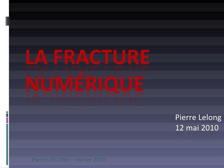 Pierre LELONG – février 2010 Pierre Lelong 12 mai 2010