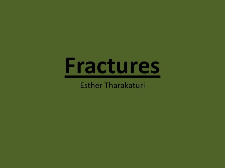 FracturesEsther Tharakaturi<br />