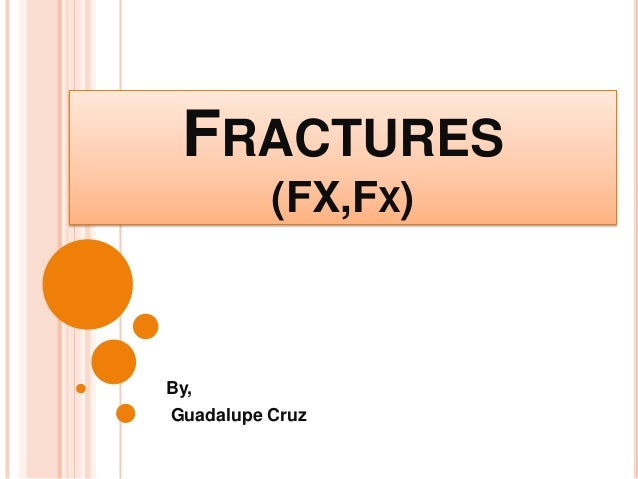 FRACTURES (FX,FX) By, Guadalupe Cruz