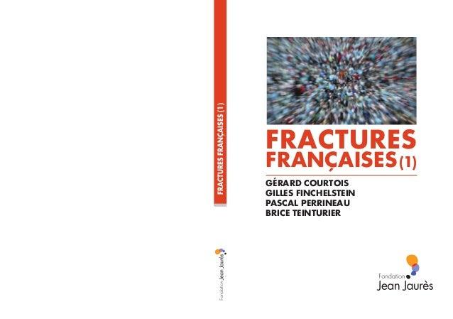 FRACTURESFRANÇAISES(1) GÉRARD COURTOIS GILLES FINCHELSTEIN PASCAL PERRINEAU BRICE TEINTURIER FRACTURES FRANÇAISES(1)