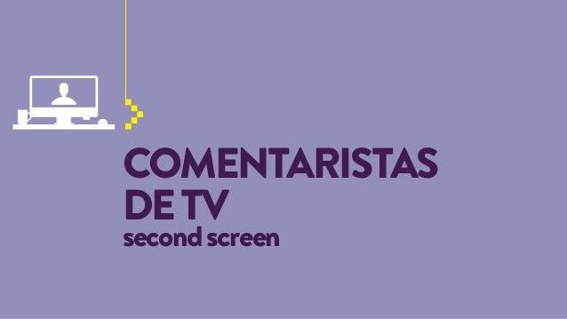 COMENTARISTAS DE TV second screen