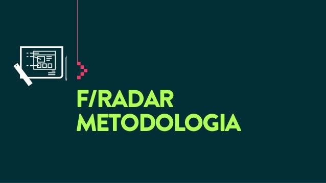 F/RADAR METODOLOGIA