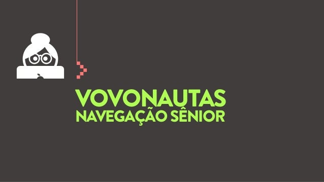 VOVONAUTAS NAVEGAÇÃO SÊNIOR