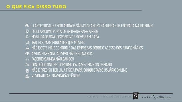 O QUE FICA DISSO TUDO  CLASSE SOCIAL E ESCOLARIDADE SÃO AS GRANDES BARREIRAS DE ENTRADA NA INTERNET CELULAR COMO PORTA DE ...