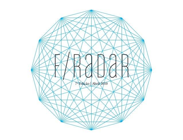 f/raDaR7ª Edição | Abril 2010