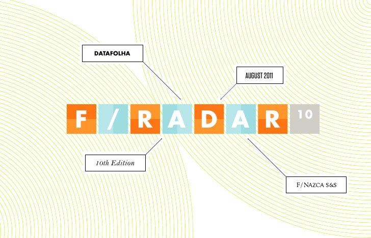 DATAFOLHA                august 2011F / R A D A R                 10 10th Edition