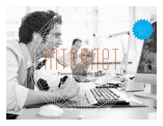 internet- Transversalidade das Mídias - capítulo NOVo