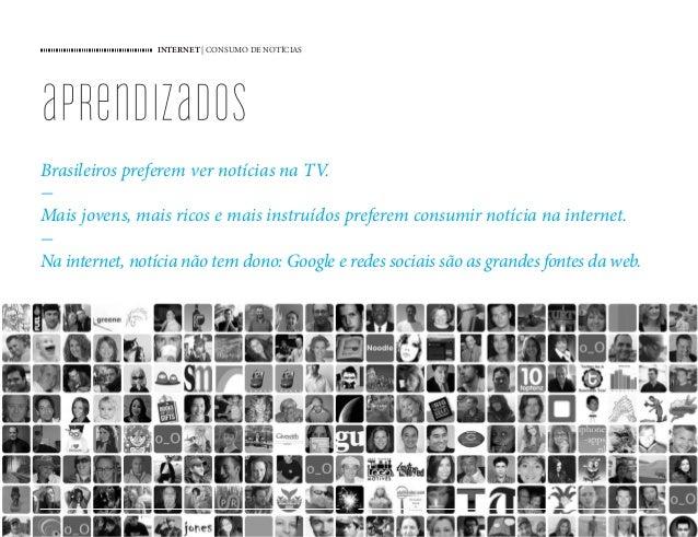 INTERNET   CONSUMO DE NOTÍCIAS 52 aprendizados Brasileiros preferem ver notícias na TV. - Mais jovens, mais ricos e mais i...