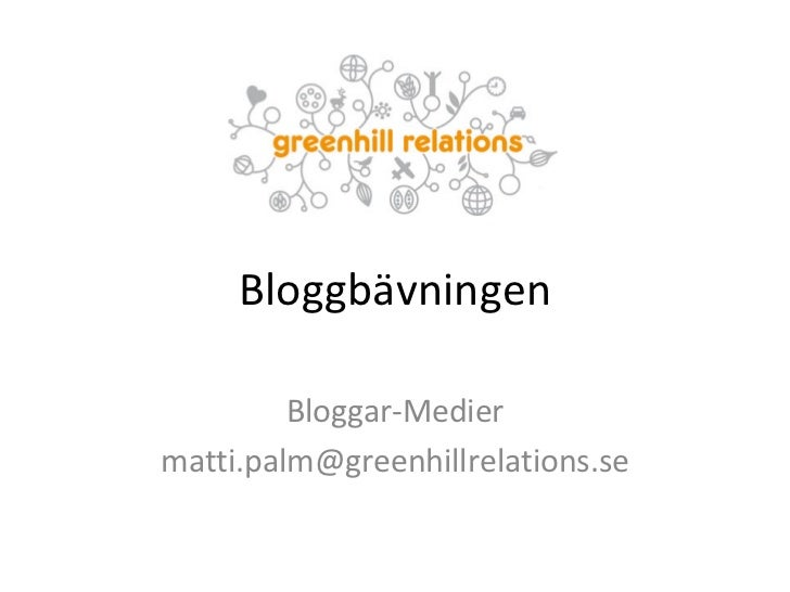 Bloggbävningen Bloggar-Medier [email_address]
