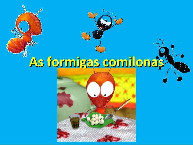 As formigas comilonas
