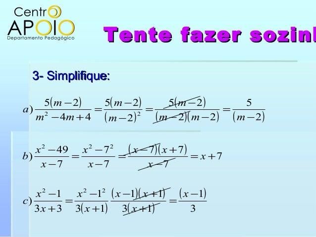 Tente fazer sozinhTente fazer sozinh3- Simplifique:3- Simplifique:( ) ( )( )( )( )( ) ( )( )( )( )( )( )( )( )311311131331...