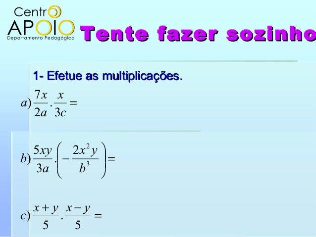 Tente fazer sozinhoTente fazer sozinho1- Efetue as multiplicações.1- Efetue as multiplicações.=−+=−=5.5)2.35)3.27)...