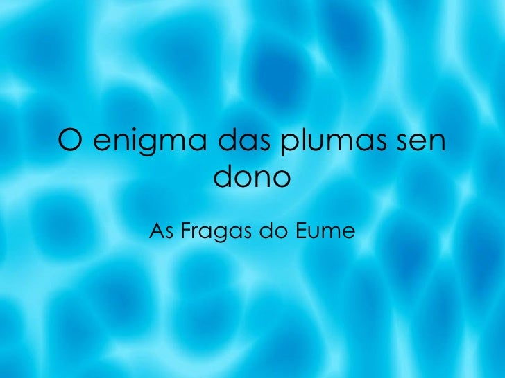 O enigma das plumas sen dono As Fragas do Eume