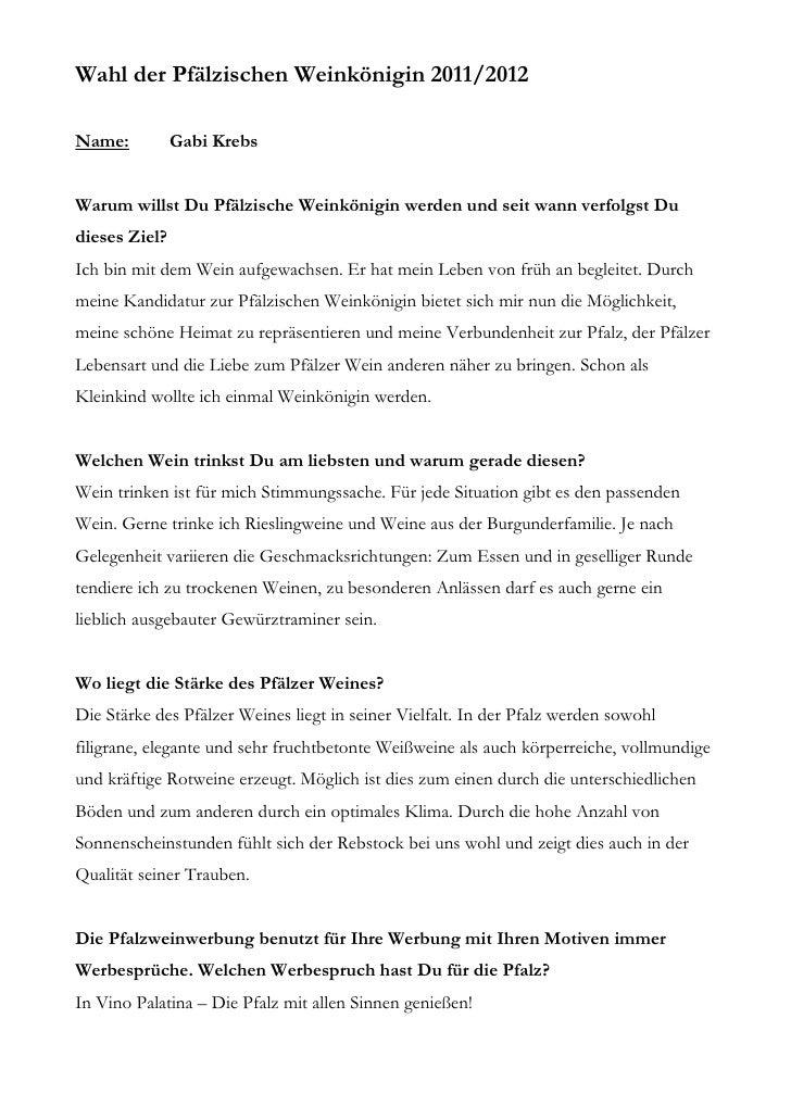 Wahl der Pfälzischen Weinkönigin 2011/2012Name:          Gabi KrebsWarum willst Du Pfälzische Weinkönigin werden und seit ...