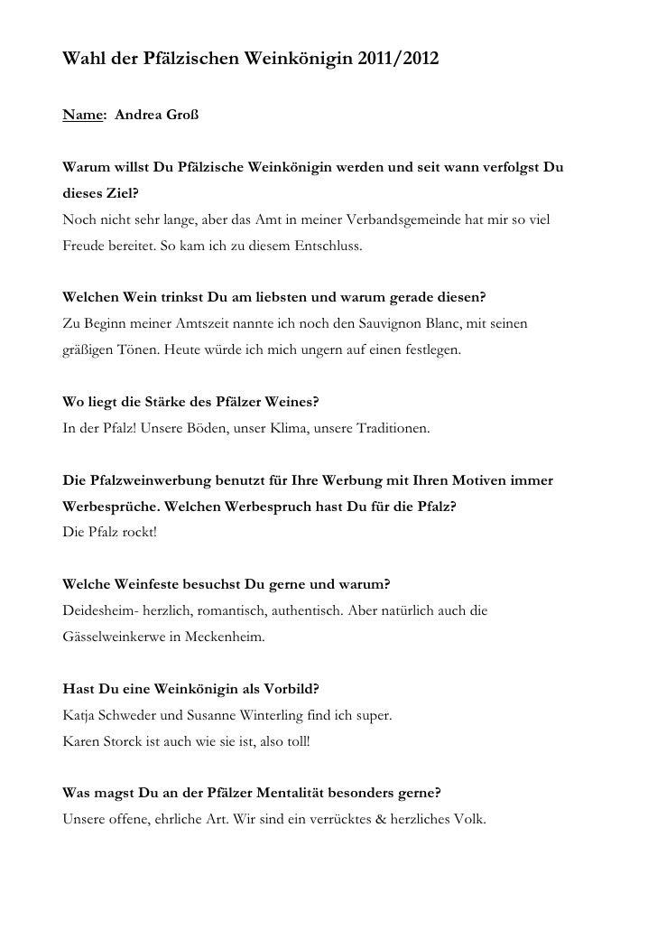 Wahl der Pfälzischen Weinkönigin 2011/2012Name: Andrea GroßWarum willst Du Pfälzische Weinkönigin werden und seit wann ver...