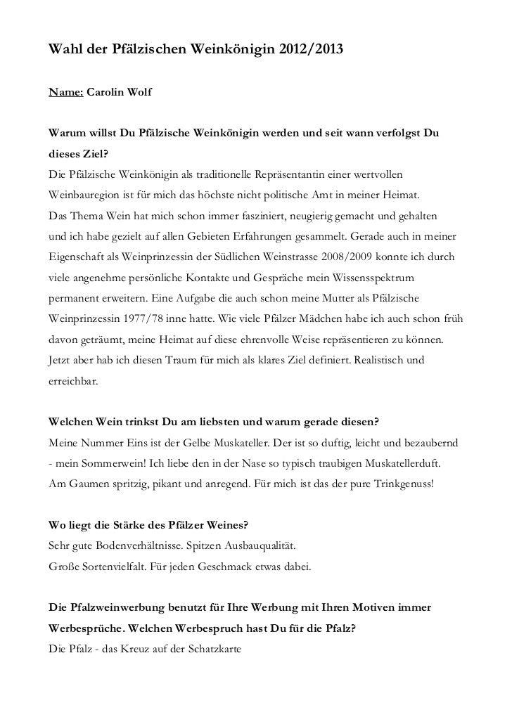 Wahl der Pfälzischen Weinkönigin 2012/2013Name: Carolin WolfWarum willst Du Pfälzische Weinkönigin werden und seit wann ve...