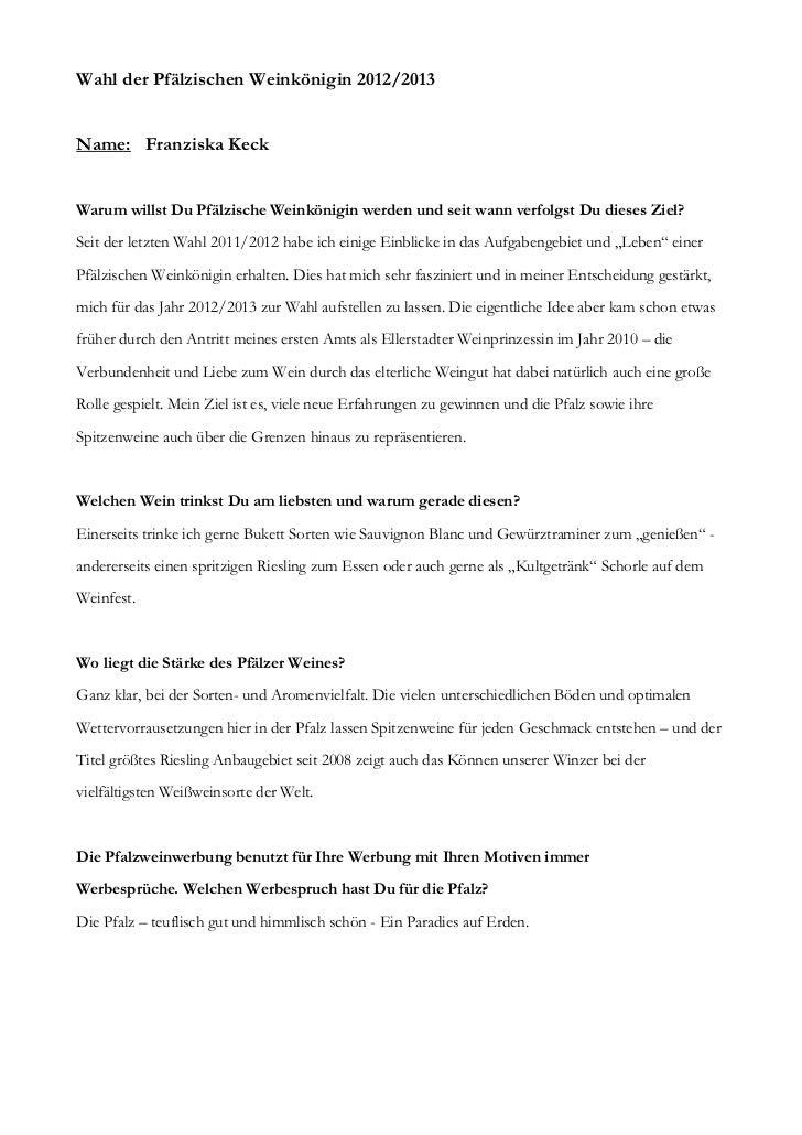 Wahl der Pfälzischen Weinkönigin 2012/2013Name: Franziska KeckWarum willst Du Pfälzische Weinkönigin werden und seit wann ...