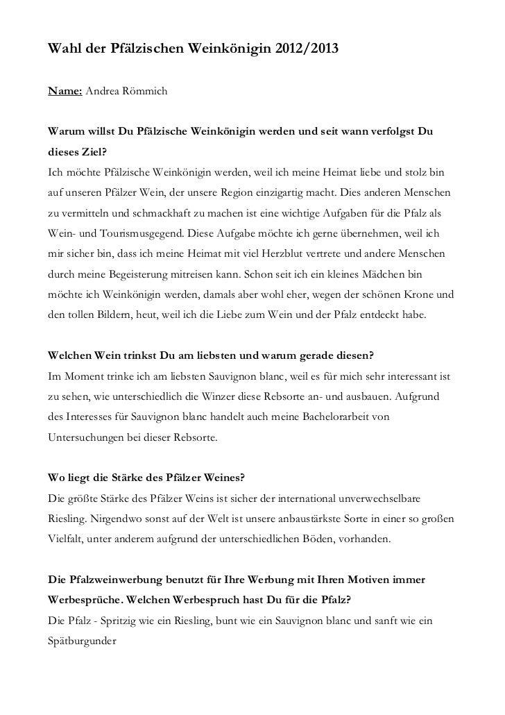 Wahl der Pfälzischen Weinkönigin 2012/2013Name: Andrea RömmichWarum willst Du Pfälzische Weinkönigin werden und seit wann ...