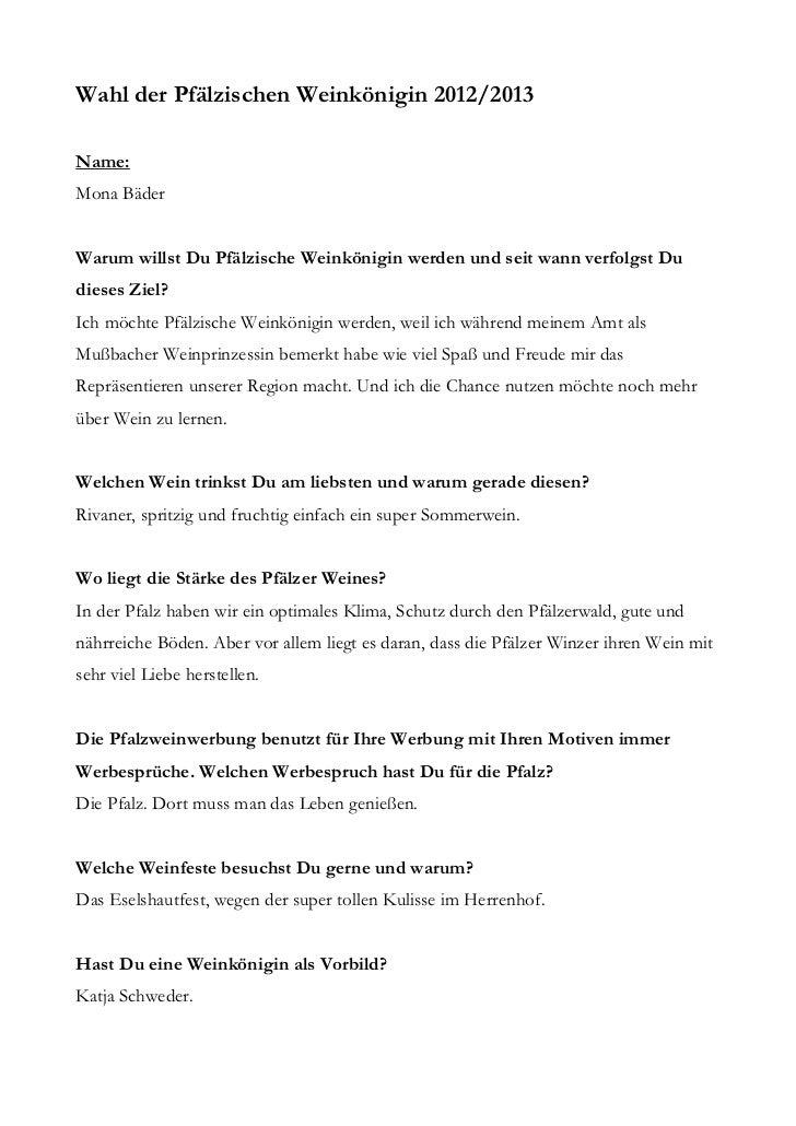 Wahl der Pfälzischen Weinkönigin 2012/2013Name:Mona BäderWarum willst Du Pfälzische Weinkönigin werden und seit wann verfo...