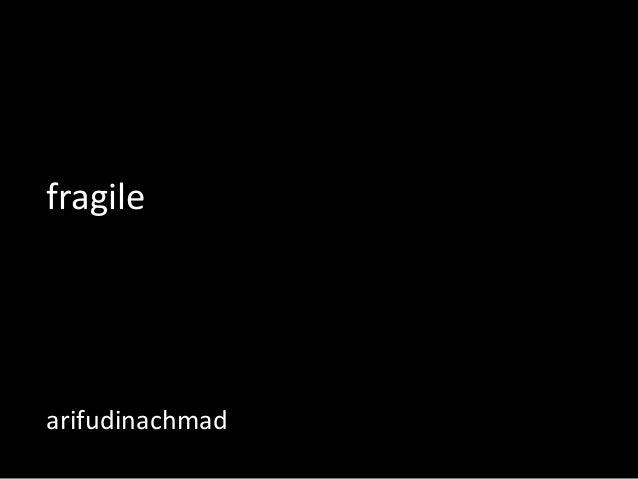 arifudinachmad fragile