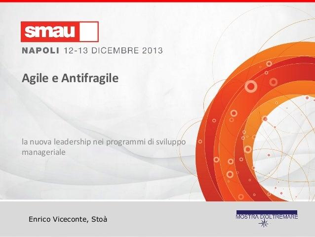 Agile e Antifragile  la nuova leadership nei programmi di sviluppo manageriale  Enrico Viceconte, Stoà