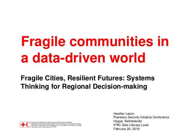 Fragile communities in a data-driven world Fragile Cities, Resilient Futures: Systems Thinking for Regional Decision-makin...