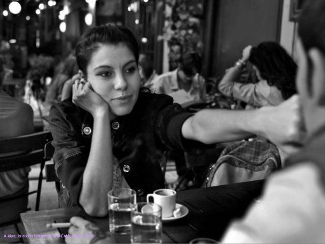 A kiss, is a kiss! Istanbul.Ara Café, Sept., 2013.