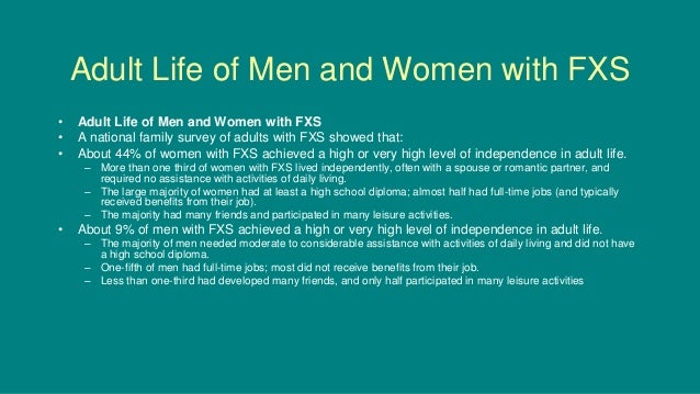 Adult Life of Men and Women with FXS • Adult Life of Men and Women with FXS • A national family survey of adults with FXS ...