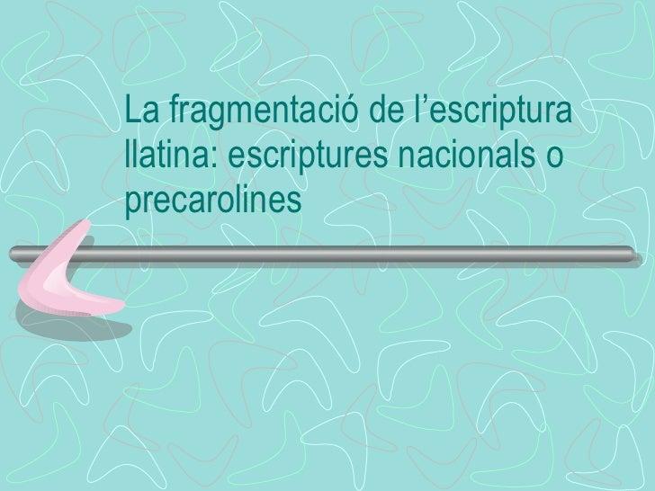 La fragmentació de l'escriptura llatina: escriptures nacionals o precarolines