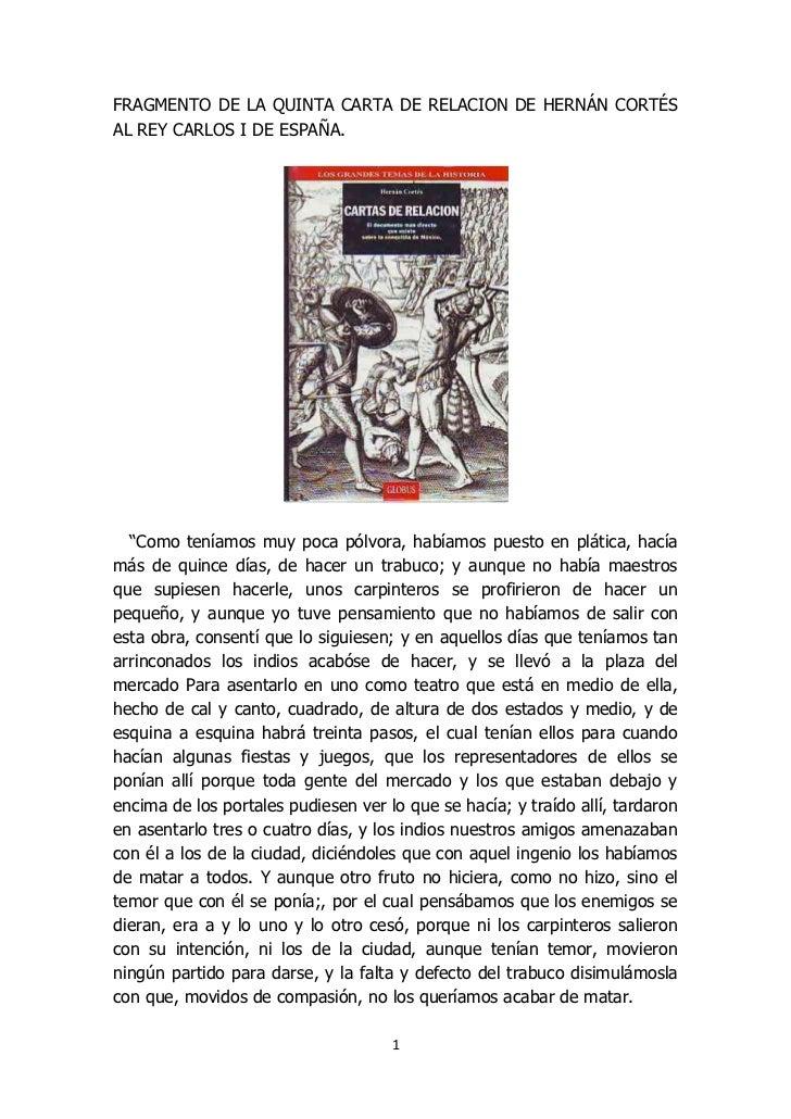 """FRAGMENTO DE LA QUINTA CARTA DE RELACION DE HERNÁN CORTÉSAL REY CARLOS I DE ESPAÑA.  """"Como teníamos muy poca pólvora, habí..."""