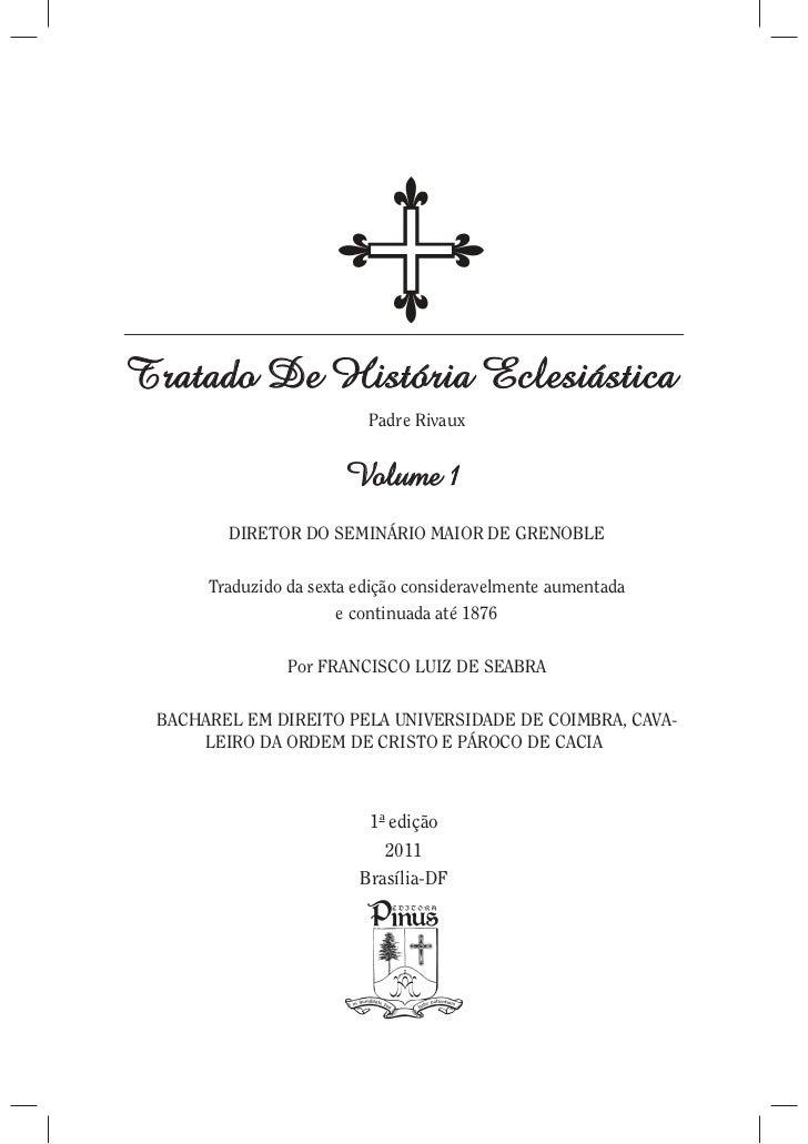 Tratado De História Eclesiástica                          Padre Rivaux                       Volume 1        DIRETOR DO SE...
