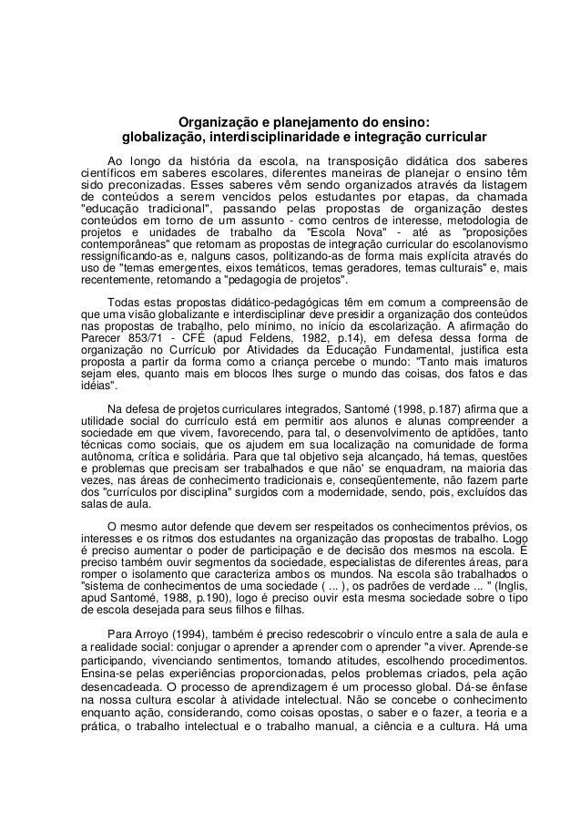 Organização e planejamento do ensino: globalização, interdisciplinaridade e integração curricular Ao longo da história da ...