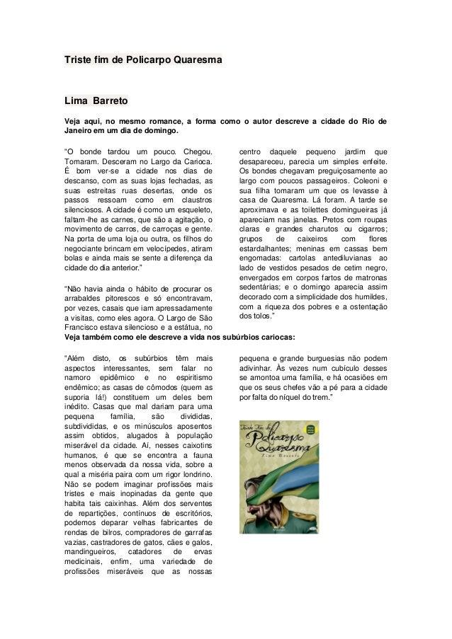 Triste fim de Policarpo Quaresma Lima Barreto Veja aqui, no mesmo romance, a forma como o autor descreve a cidade do Rio d...