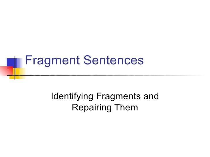 Fragment Sentences Identifying Fragments and Repairing Them