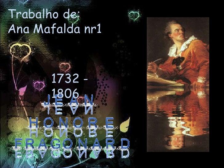 Trabalho de: Ana Mafalda nr1          1732 -       1806
