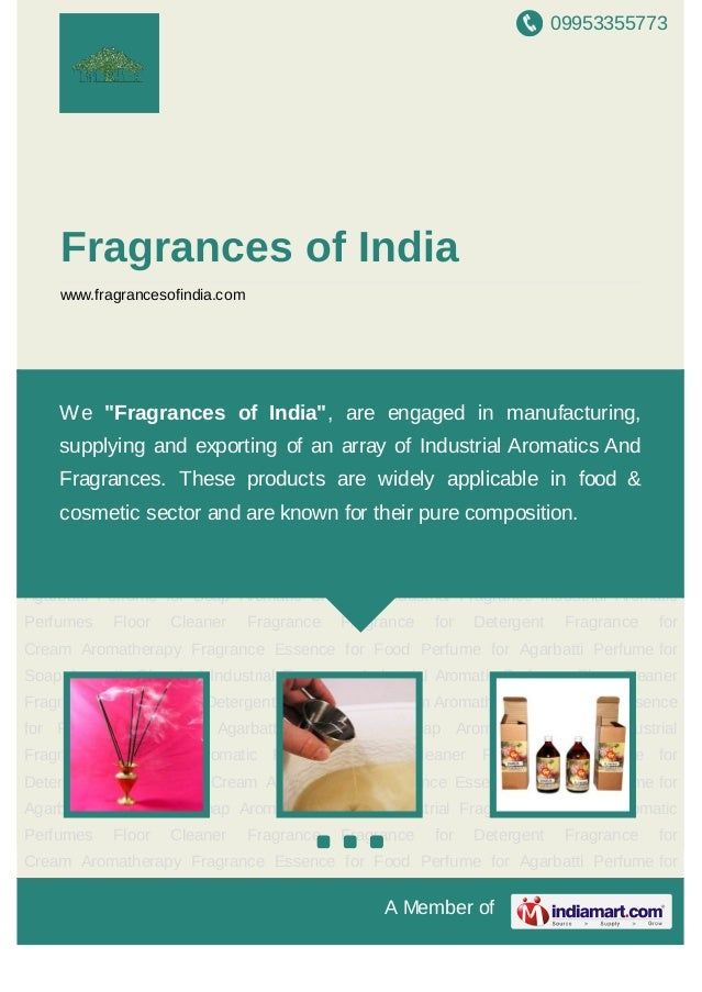 09953355773A Member ofFragrances of Indiawww.fragrancesofindia.comPerfume for Agarbatti Perfume for Soap Aromatic Chemical...