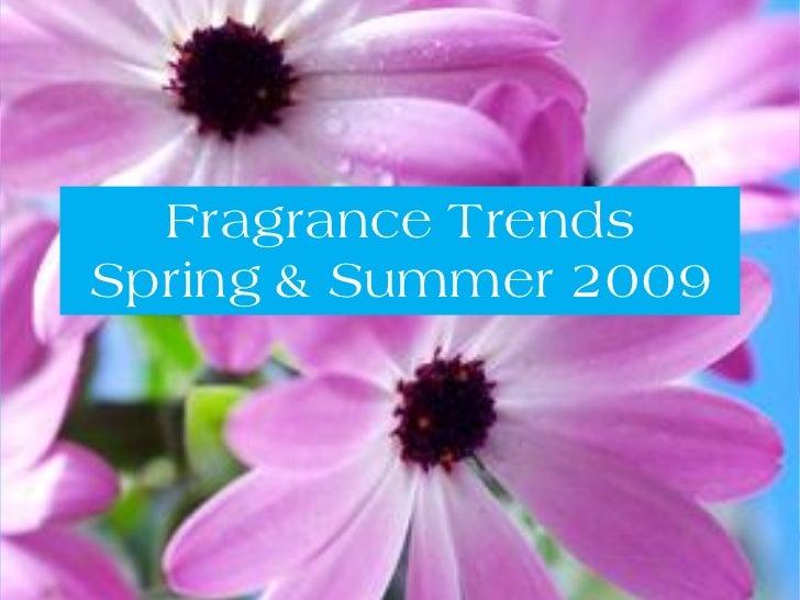 Fragrance Trends Spring & Summer 2009