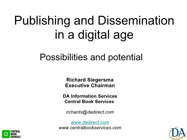 Possibilities and potential Richard Siegersma Executive Chairman DA Information Services Central Book Services  [email_add...