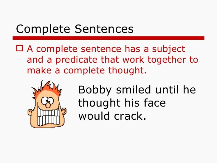 Sentences: Fragments, Run-ons & Combining