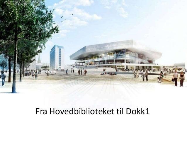 Fra Hovedbiblioteket til Dokk1