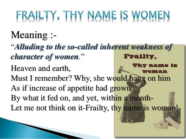 frailty thy name is woman meaning in hindi